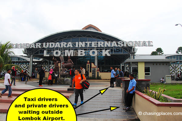 You will find both taxi drivers and private drivers situated right outside of lombok international airport